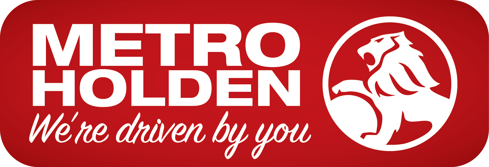 Metro Holden - We're driven by you